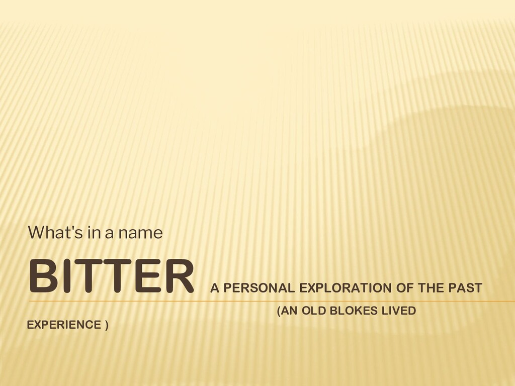 BITTER A PERSONAL EXPLORATION OF THE PAST (AN O...