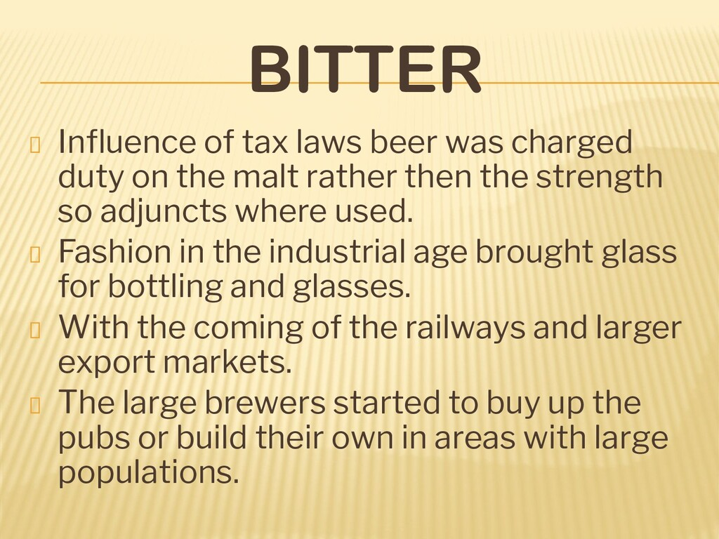 BITTER Influence of tax laws beer was charged du...