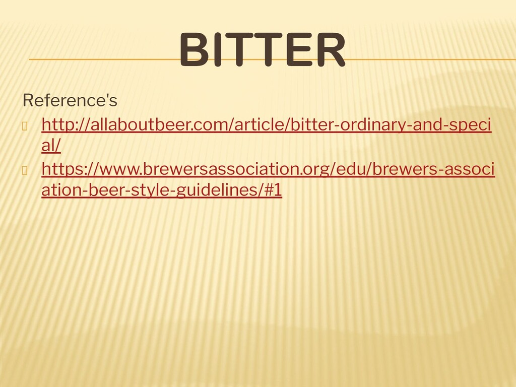 BITTER Reference's http://allaboutbeer.com/arti...