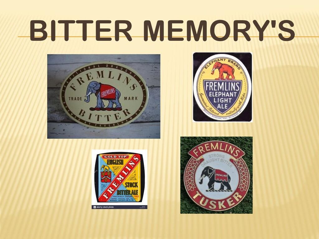BITTER MEMORY'S