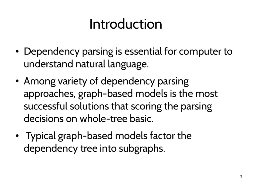 3 Introduction ● Dependency parsing is essentia...