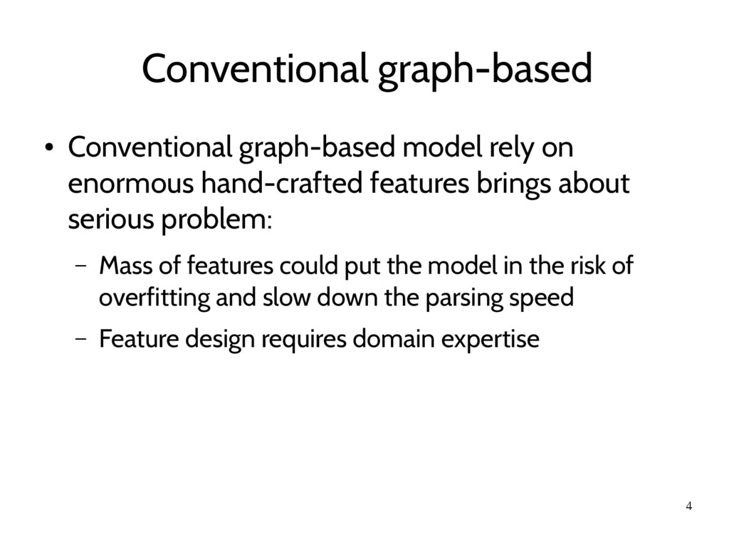 4 Conventional graph-based ● Conventional graph...