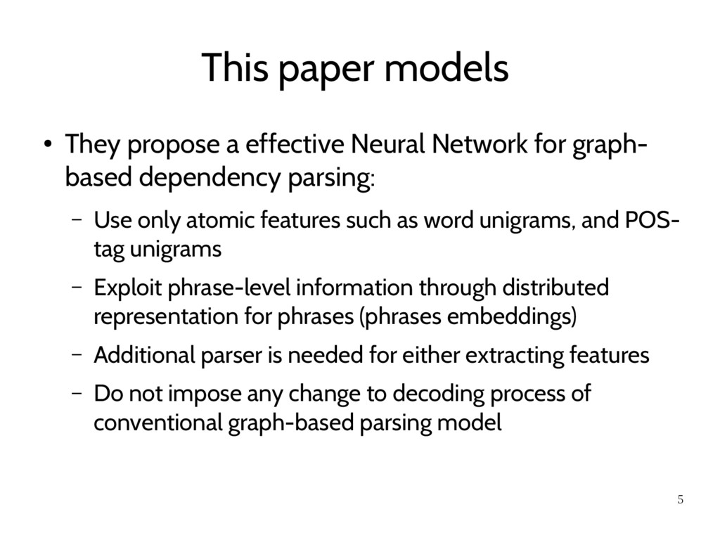 5 This paper models ● They propose a effective ...