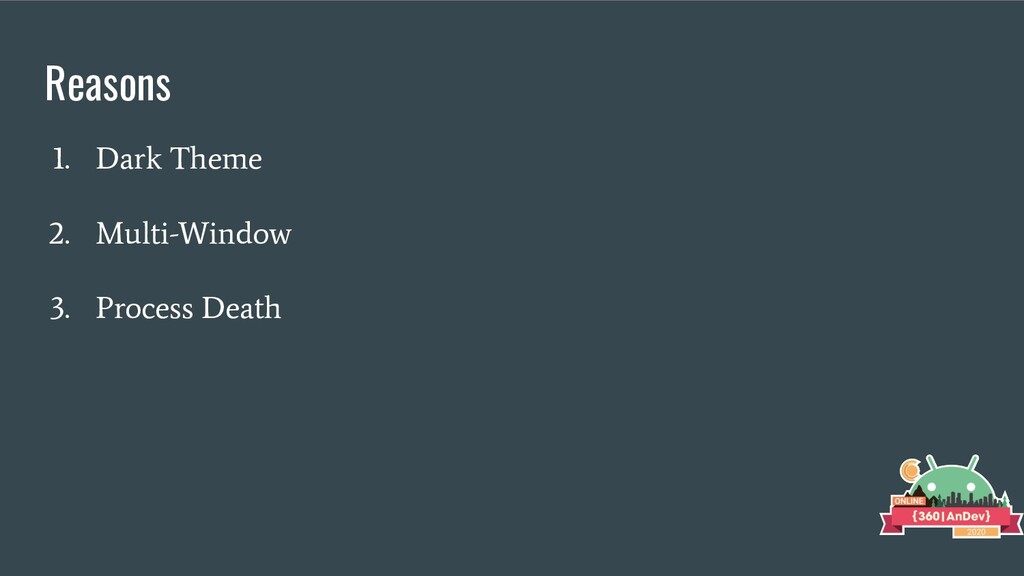 Reasons 1. Dark Theme 2. Multi-Window 3. Proces...