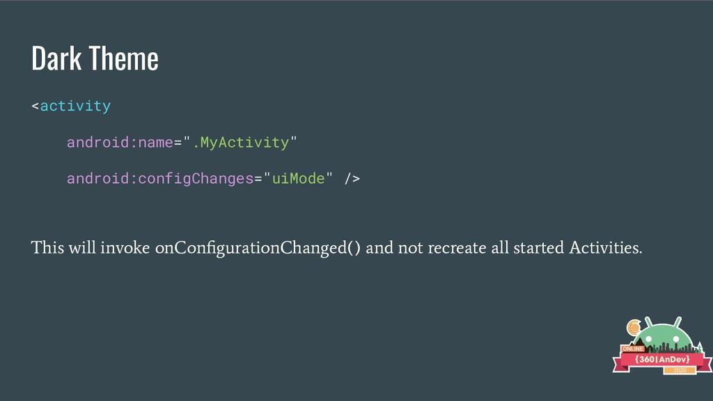 "Dark Theme <activity android:name="".MyActivity""..."