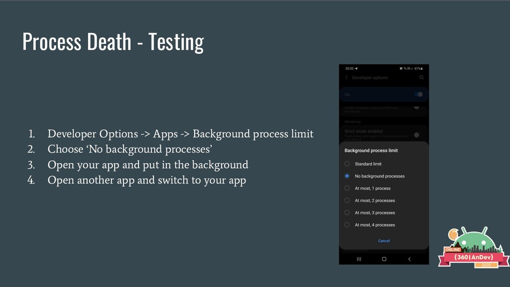Process Death - Testing 1. Developer Options ->...