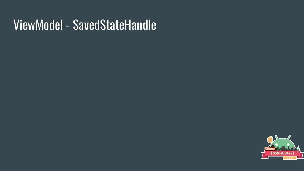 ViewModel - SavedStateHandle