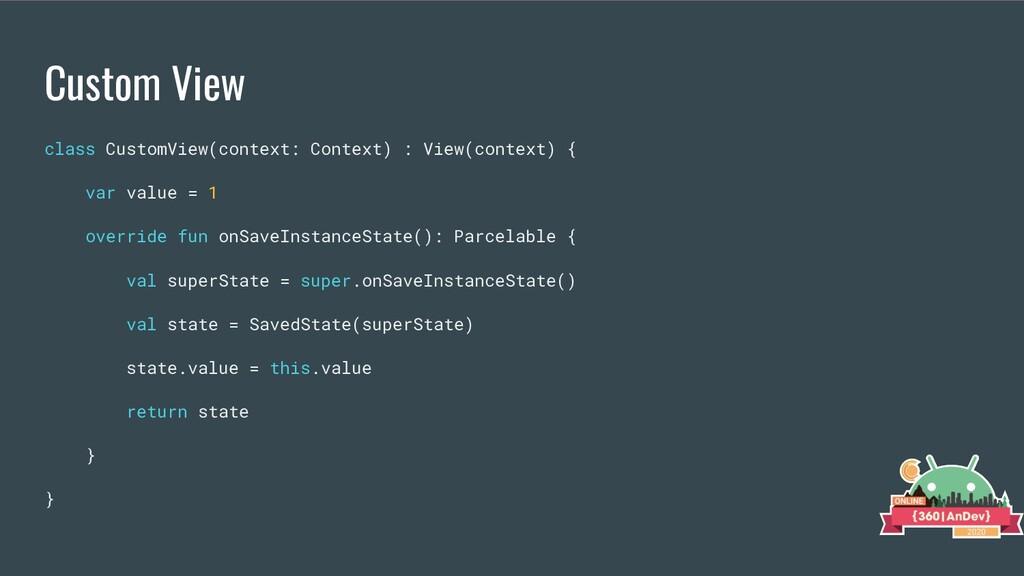 Custom View class CustomView(context: Context) ...