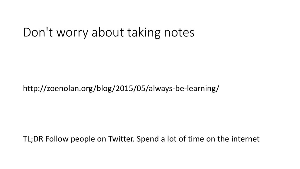 Don't worry about taking notes http://zoenolan....