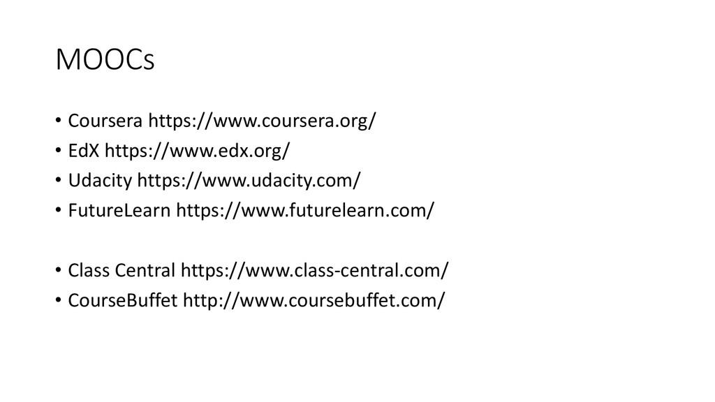 MOOCs • Coursera https://www.coursera.org/ • Ed...