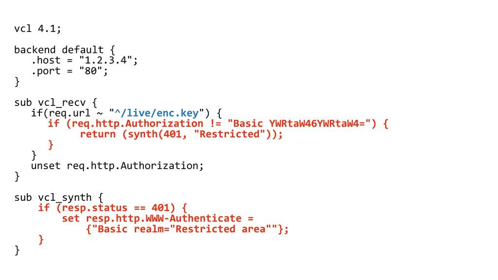 "vcl 4.1; backend default { .host = ""1.2.3.4""; ...."