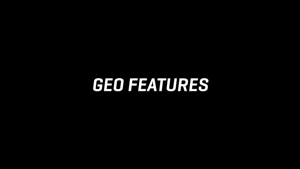 GEO FEATURES