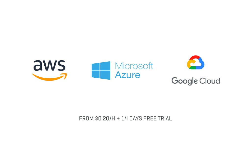 FROM $0.20/H + 14 DAYS FREE TRIAL