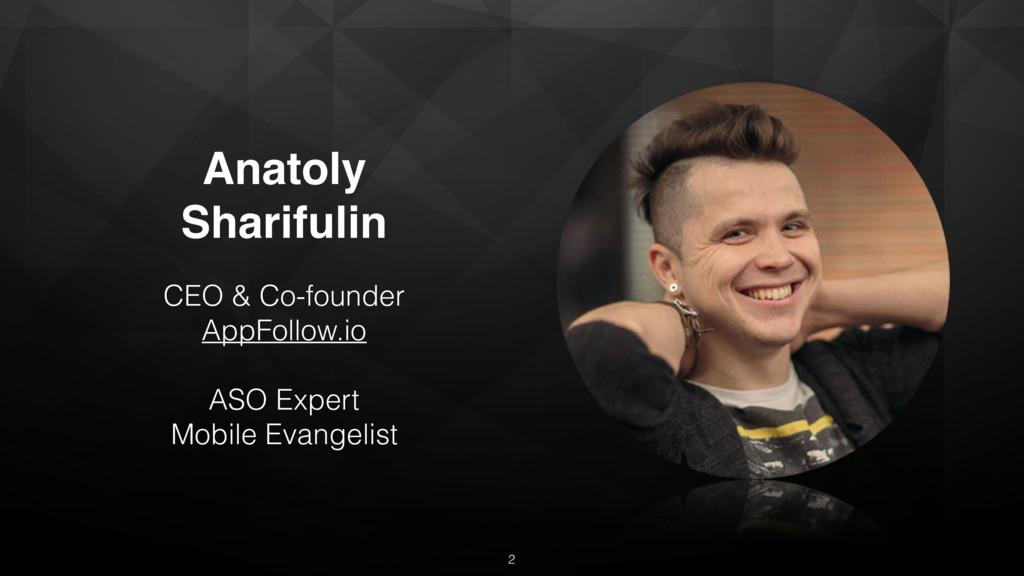 Anatoly Sharifulin CEO & Co-founder AppFollow.i...