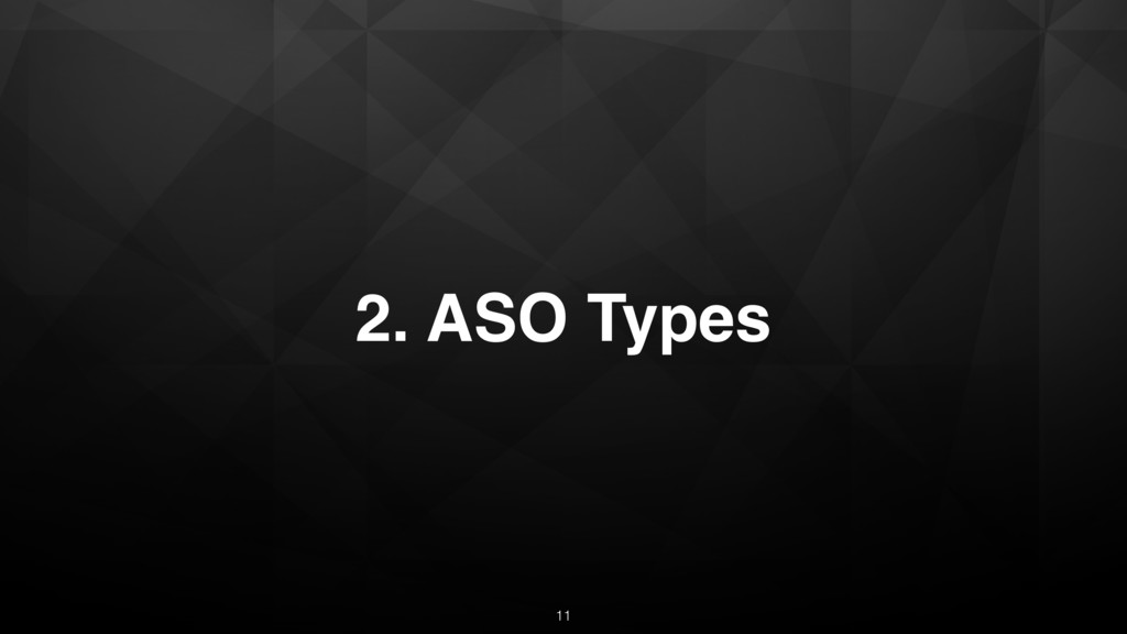 2. ASO Types 11
