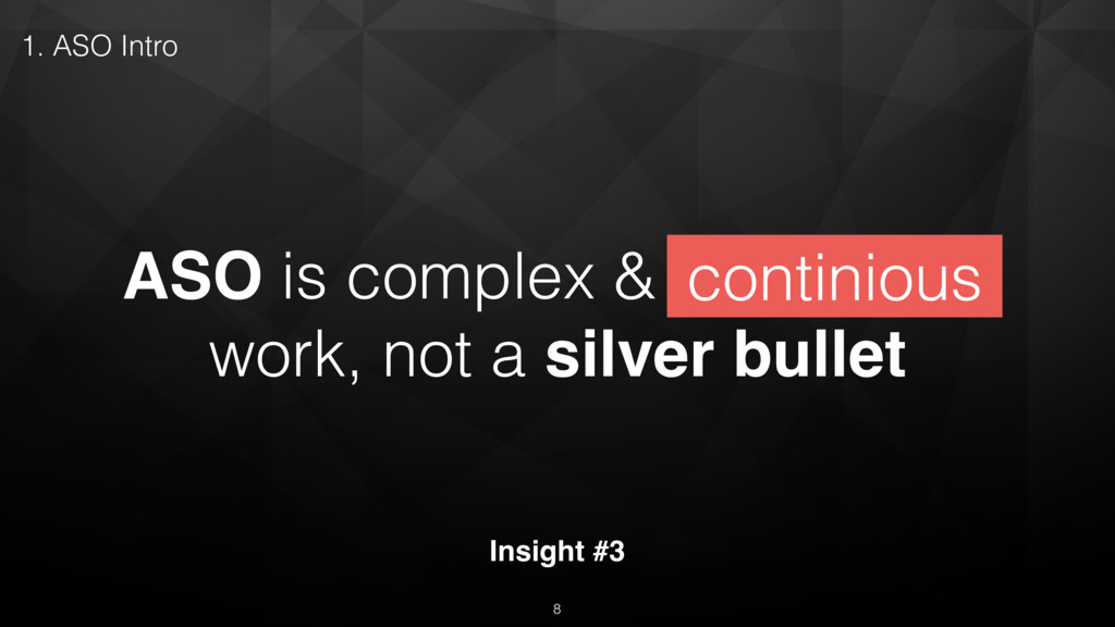ASO is complex & continuous work, not a silver ...