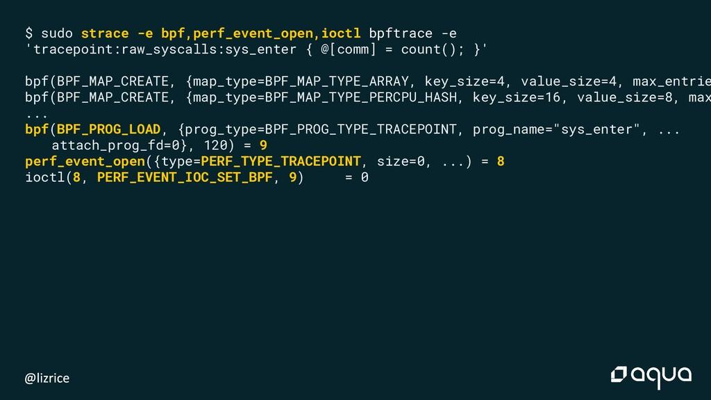 $ sudo strace -e bpf,perf_event_open,ioctl bpft...