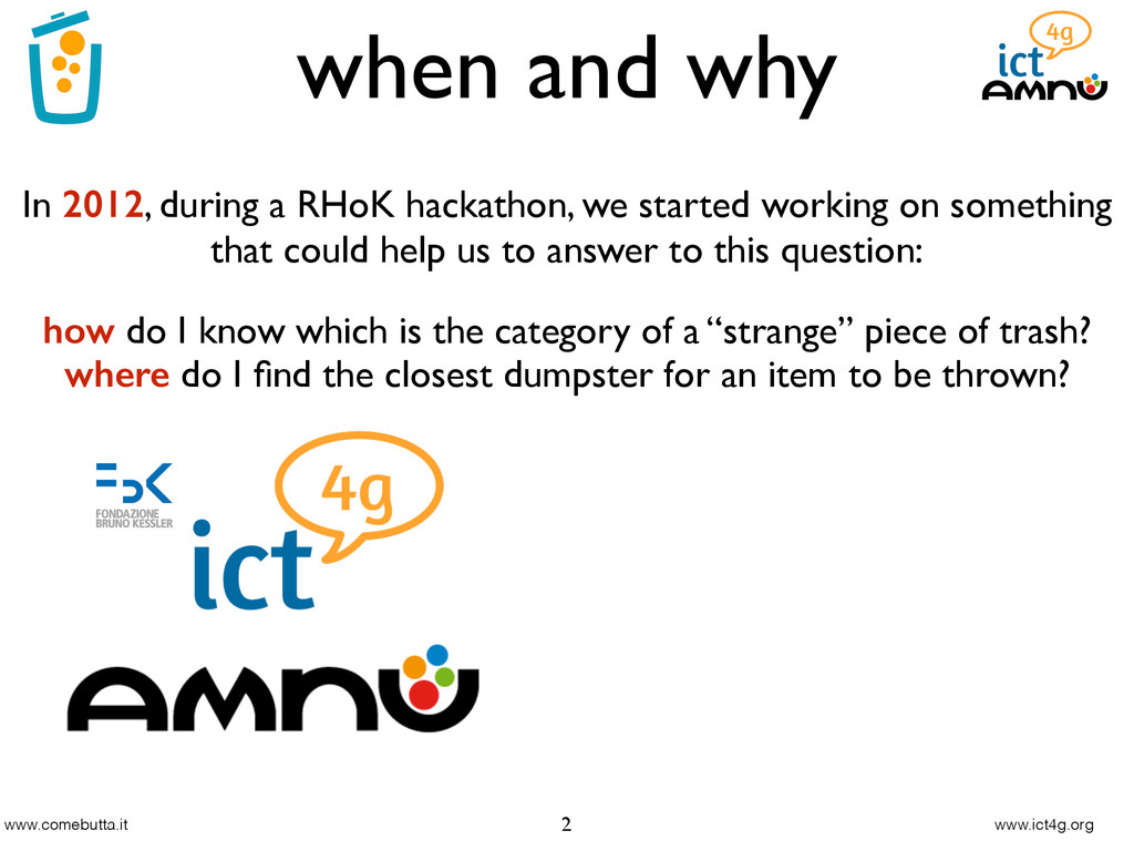 www.comebutta.it www.ict4g.org when and why 2 h...