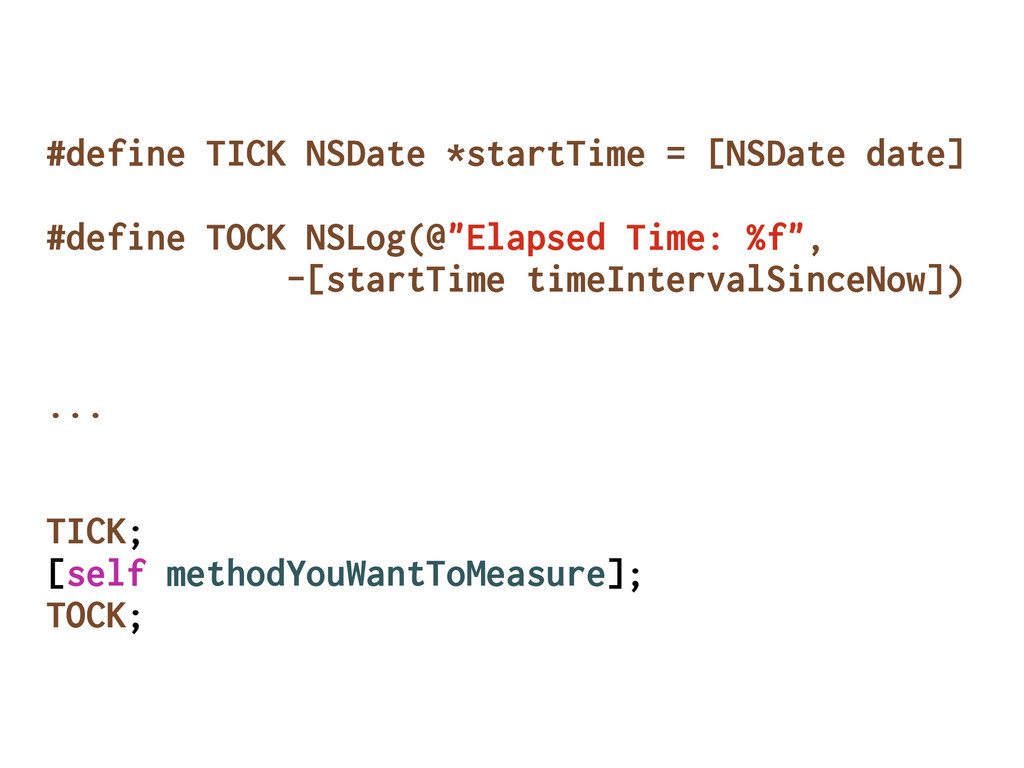 #define TICK NSDate *startTime = [NSDate date] ...