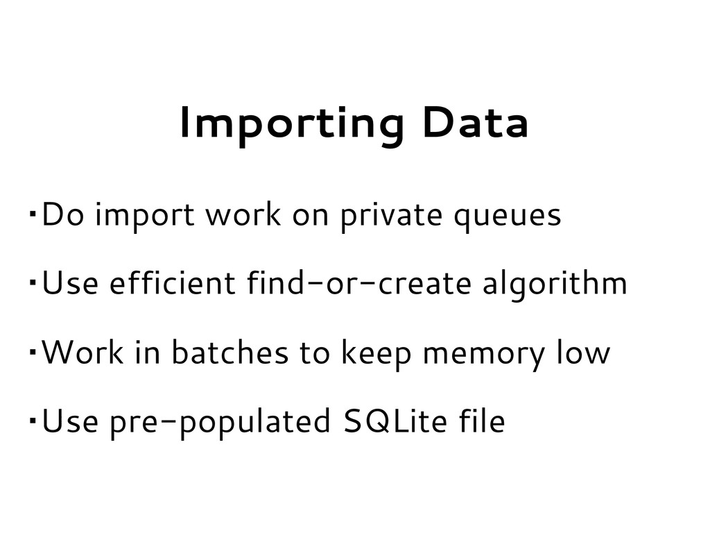 Importing Data •Do import work on private queue...