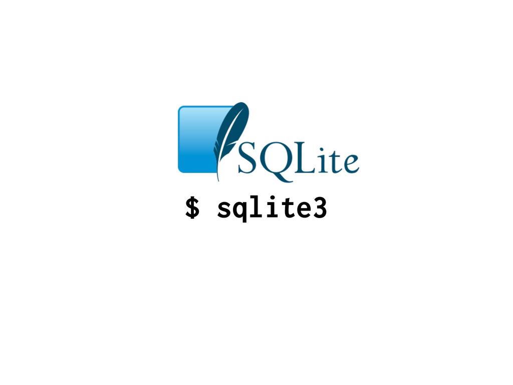 $ sqlite3