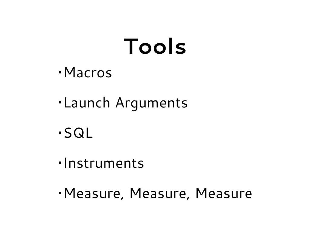 Tools •Macros •Launch Arguments •SQL •Instrumen...