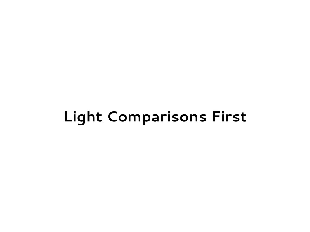 Light Comparisons First