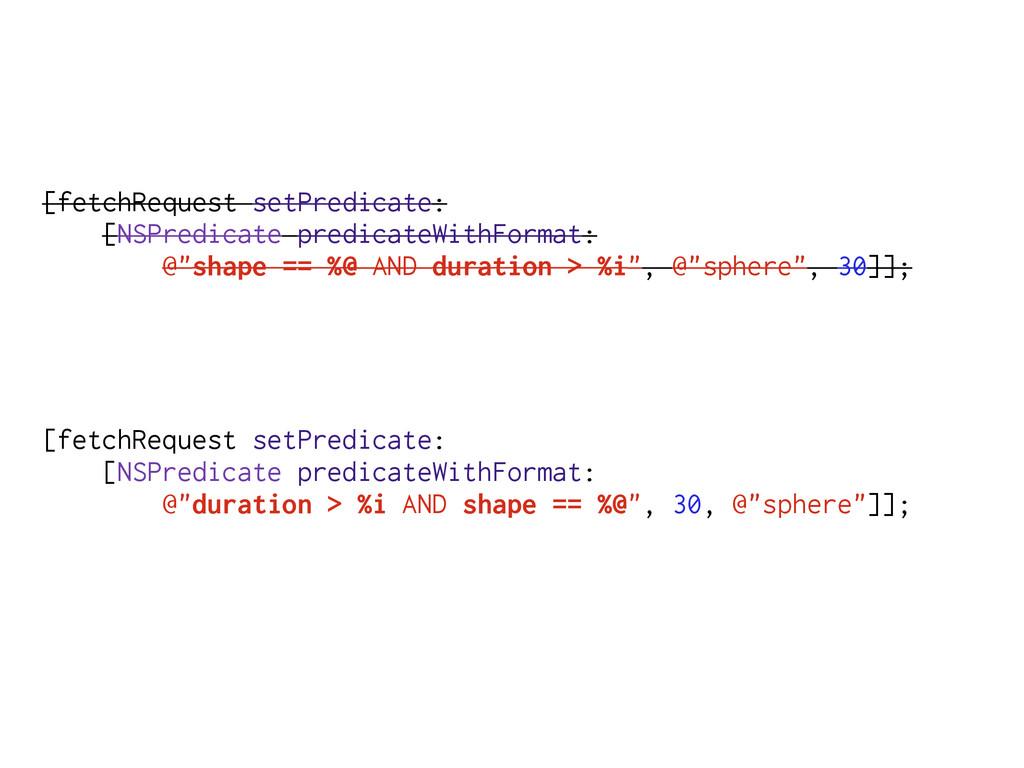 [fetchRequest setPredicate: [NSPredicate predic...