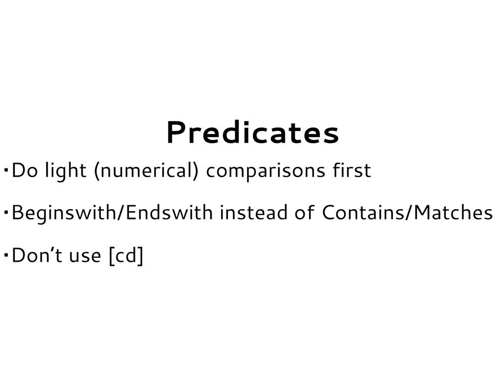 Predicates •Do light (numerical) comparisons fi...