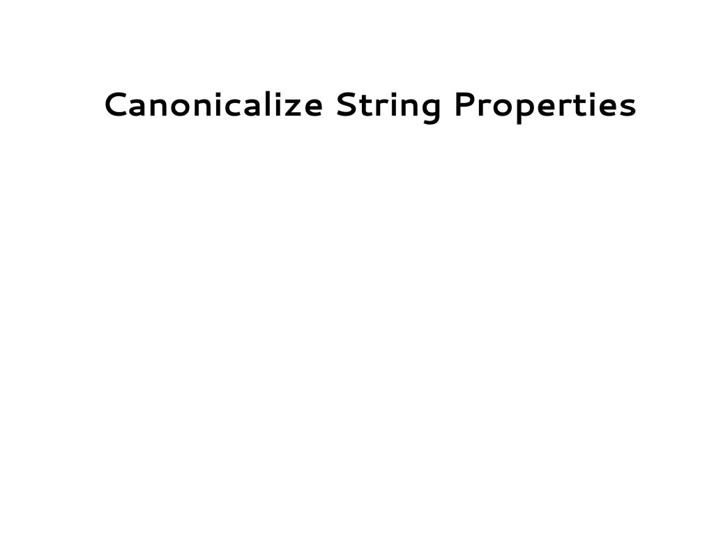 Canonicalize String Properties