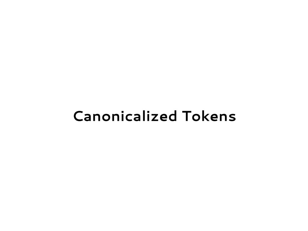 Canonicalized Tokens