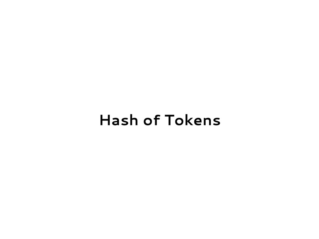 Hash of Tokens
