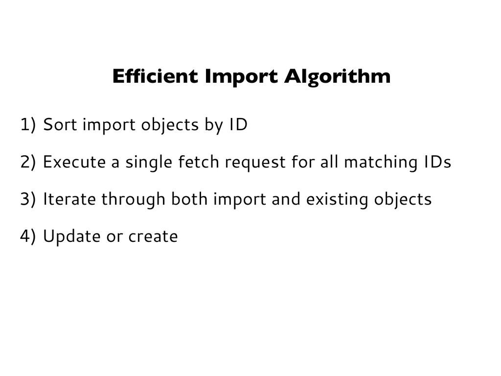 Efficient Import Algorithm 1) Sort import object...