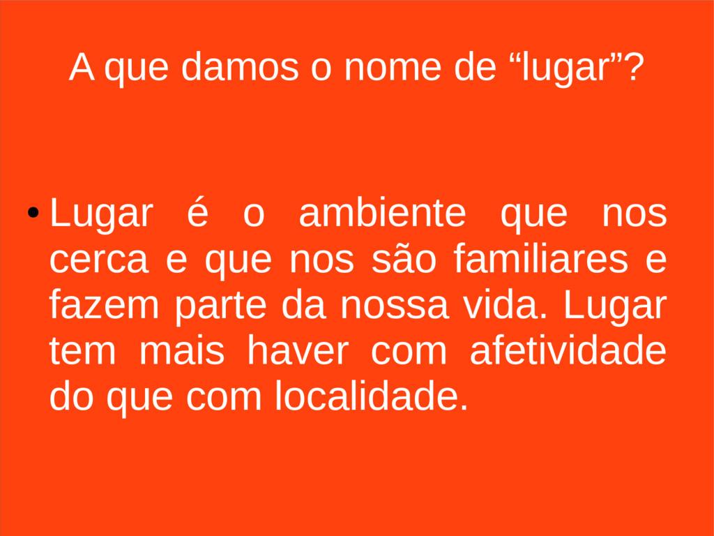 """EEEFM João Úrsulo A que damos o nome de """"lugar""""..."""