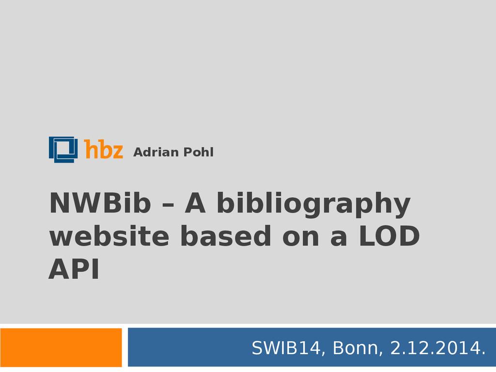 NWBib – A bibliography website based on a LOD A...