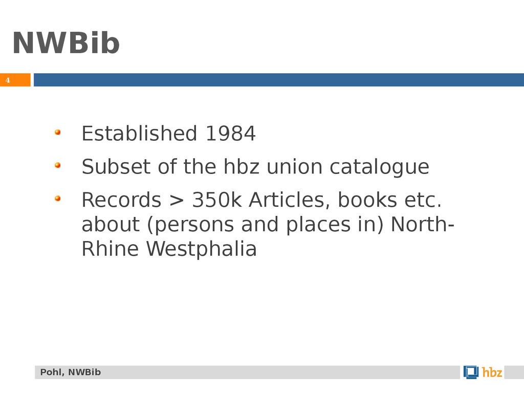 NWBib 4 Established 1984 Subset of the hbz unio...