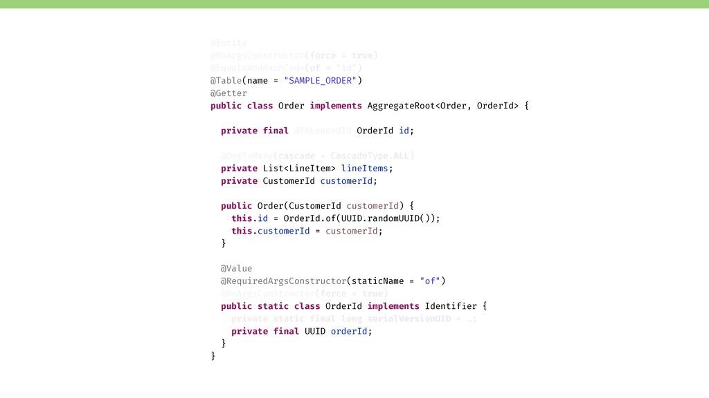 "@Table(name = ""SAMPLE_ORDER"") @Getter public cl..."