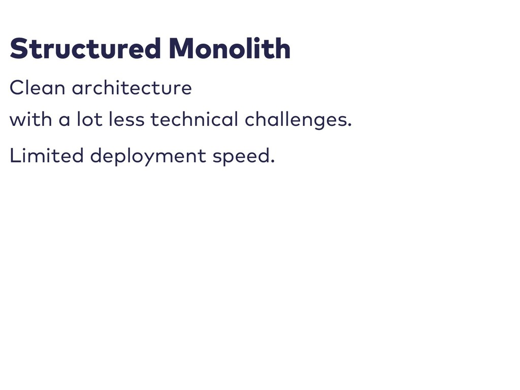 Structured Monolith Clean architecture with a l...