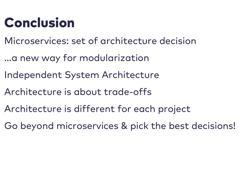 Conclusion Microservices: set of architecture d...