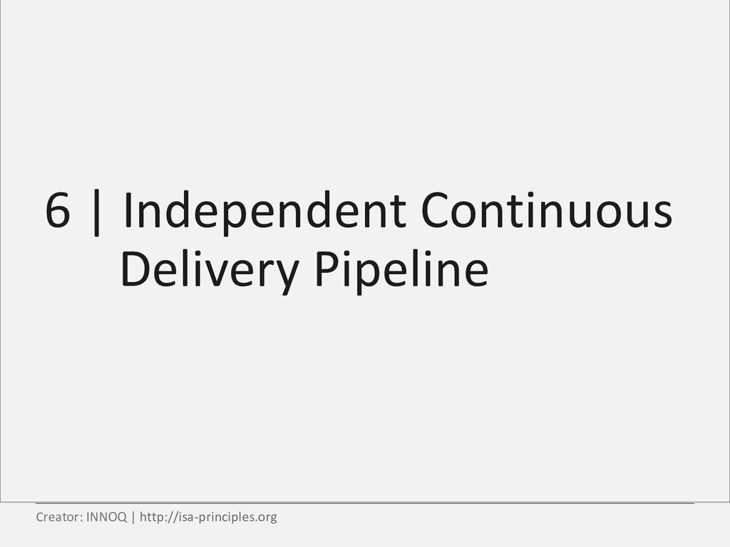 6 | Independent Continuous Delivery Pipeline Cr...