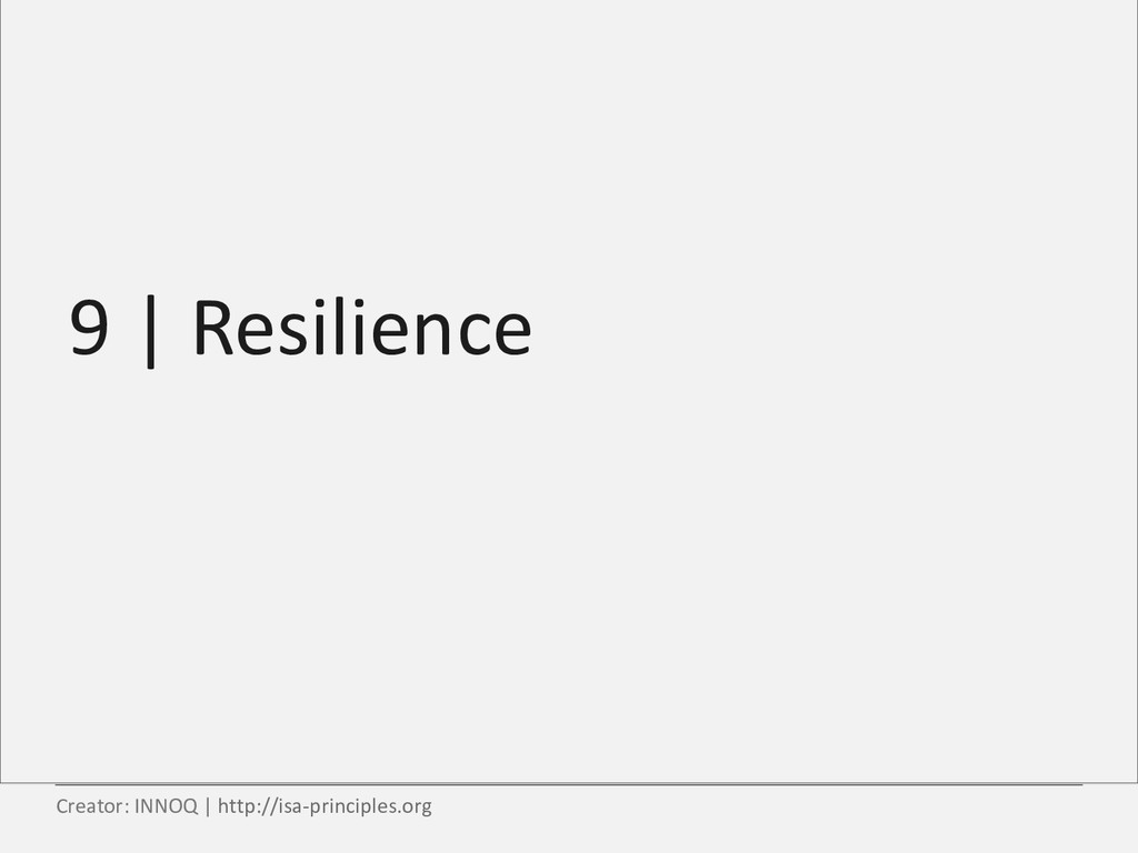 9 | Resilience Creator: INNOQ | http://isa-prin...