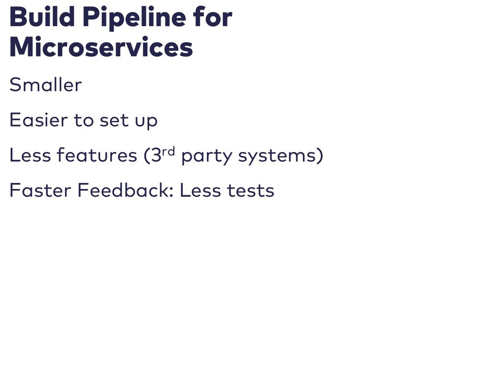 Build Pipeline for Microservices Smaller Easier...