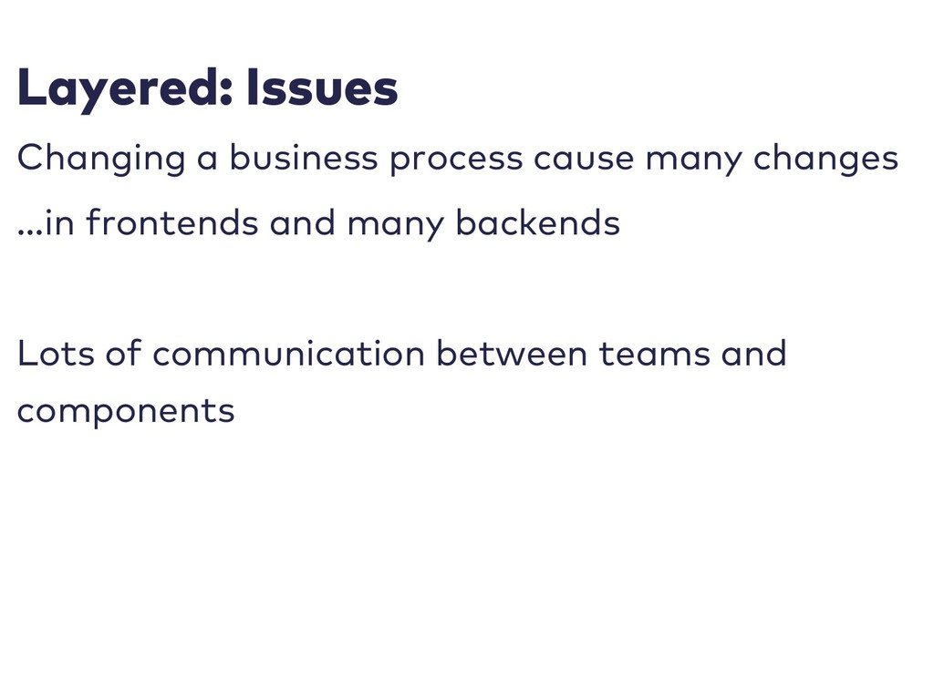 Layered: Issues Changing a business process cau...