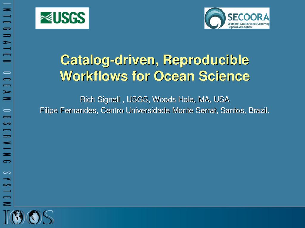 Catalog-driven, Reproducible Workflows for Ocea...