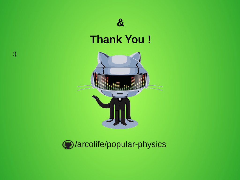 & Thank You ! :) /arcolife/popular-physics