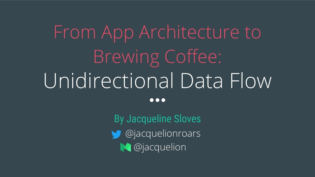 From App Architecture to Brewing Coffee: Unidire...