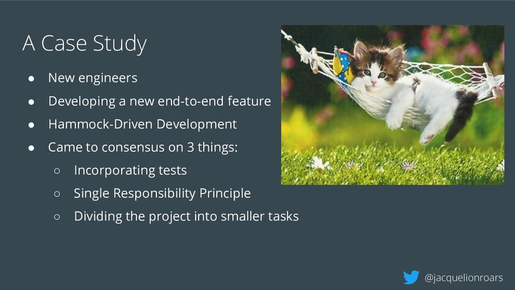 A Case Study ● New engineers ● Developing a new...