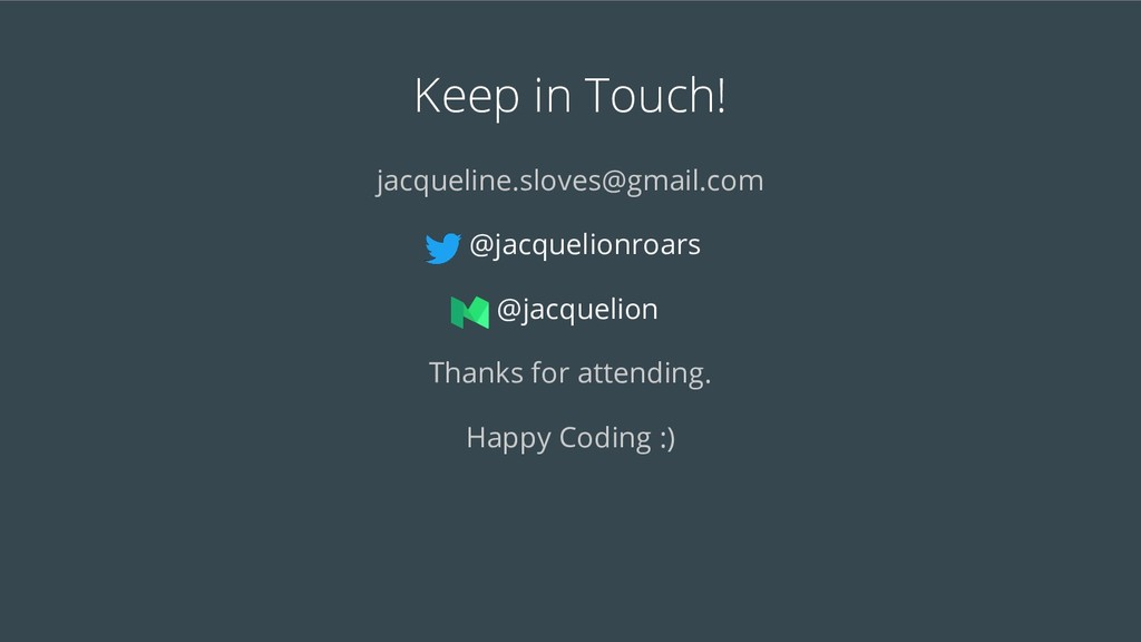 Keep in Touch! jacqueline.sloves@gmail.com @jac...
