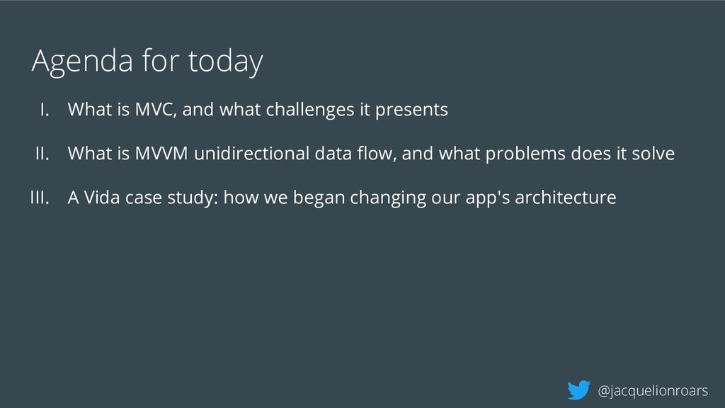 Agenda for today I. What is MVC, and what chall...