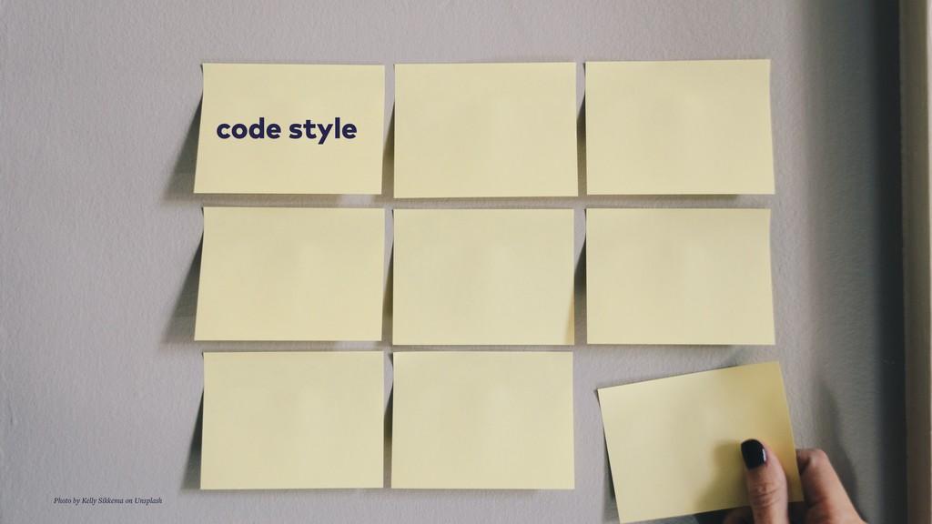 code style Photo by Kelly Sikkema on Unsplash